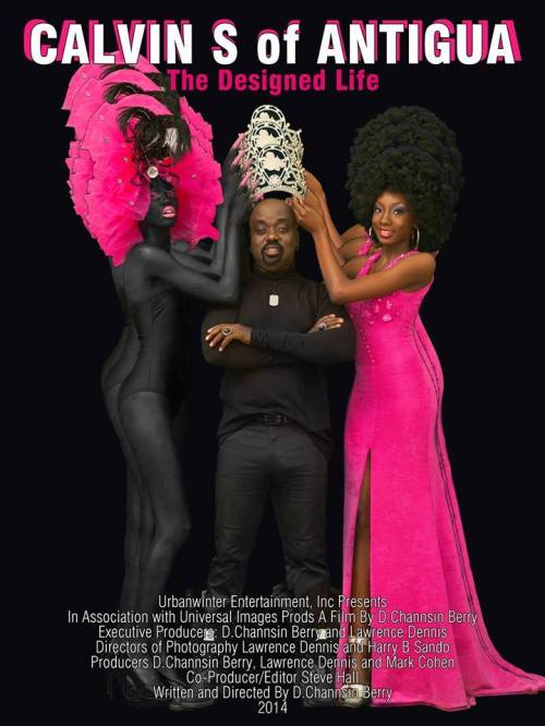 Fashion icon Calvin S was the subject of a documentary produced by D. Channsin Berry, who also produced the critically acclaimed Dark Girls. Wonder how many Antiguans and Barbudans saw this?